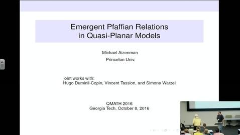 Thumbnail for entry Emergent Pfaffian Relations in QuasiPlanar Models - Michael Aizenman