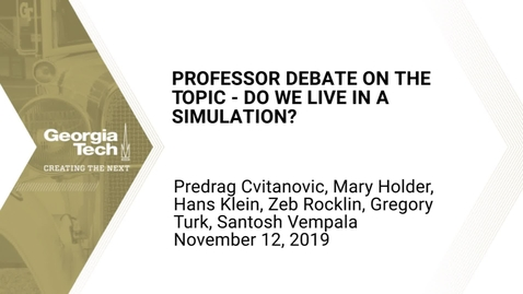 Thumbnail for entry Professor Debate on the Topic - Do We Live In a Simulation?
