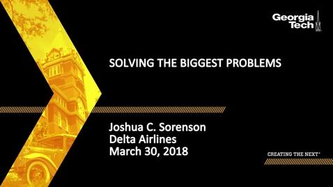 Thumbnail for entry Joshua C. Sorenson - Solving the Biggest Problems