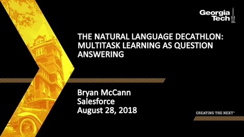 Thumbnail for entry Bryan McCann - The Natural Language Decathlon: Multitask Learning as Question Answering
