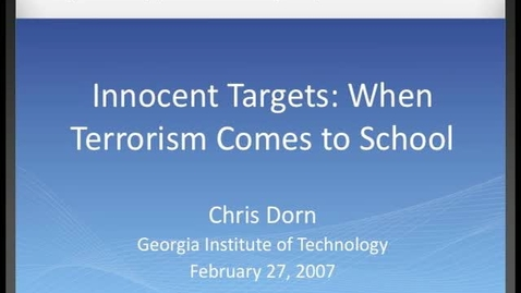 Thumbnail for entry Chris Dorn - Innocent Targets: When Terrorism Comes to School