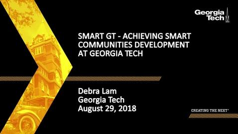 Thumbnail for entry Debra Lam - Smart GT - Achieving Smart Communities Development at Georgia Tech