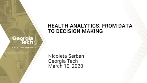 Thumbnail for entry Nicoleta Serban - Health Analytics: From Data to Decision Making