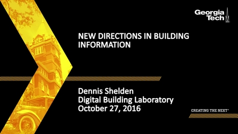 Thumbnail for entry New Directions in Building Information - Dennis Shelden