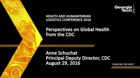 Thumbnail for entry Perspectives on Global Health from the CDC, Anne Schuchat