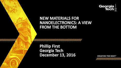 Thumbnail for entry New Materials for Nanoelectronics: A View from the Bottom - Phillip First