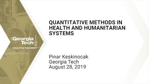 Thumbnail for entry Pinar Keskinocak - Quantitative Methods in Health and Humanitarian Systems