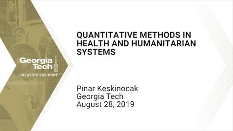 Thumbnail for entry Pinar Keskinocak - Quantitative Methods in Health and Humanitarian Systems