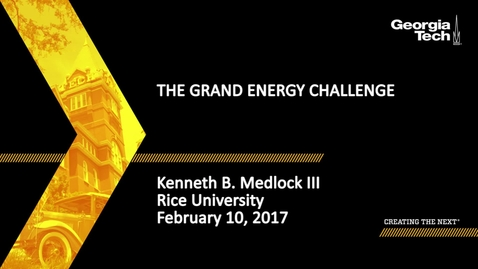 Thumbnail for entry The Grand Energy Challenge - Kenneth B. Medlock