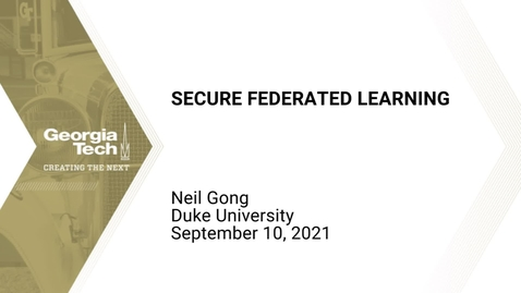 Thumbnail for entry Neil Gong - Secure Federated Learning