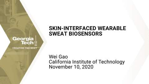 Thumbnail for entry Wei Gao - Skin-Interfaced Wearable Sweat Biosensors