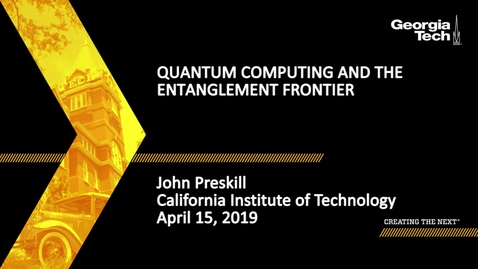 Thumbnail for entry John Preskill - Quantum Computing and the Entanglement Frontier