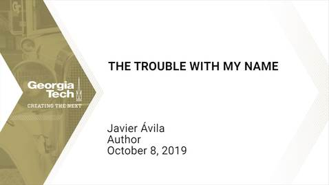 Thumbnail for entry Javier Ávila - The Trouble with My Name