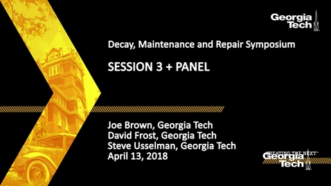 Thumbnail for entry Decay, Maintenance and Repair Symposium Session 3 and Panel - Joe Brown, David Frost, Steve Usselman