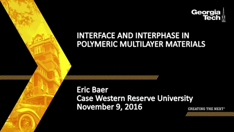 Thumbnail for entry Interface and Interphase in Polymeric Multilayer Materials - Eric Baer
