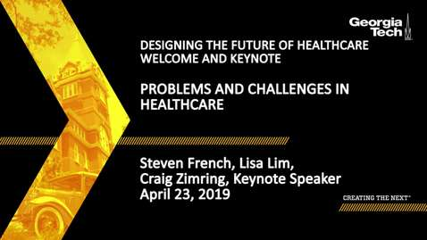 Thumbnail for entry Steven French, Lisa Lim, Craig Zimring - Problems and Challenges in Healthcare