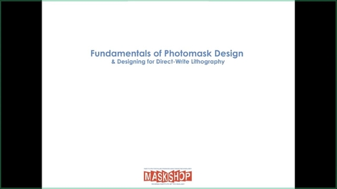 Thumbnail for entry Ben Hollerbach - Fundamentals of Photomask Design