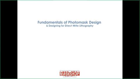 Thumbnail for entry Ben Hollerbach - Fundamentals of Photomask Design