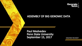 Thumbnail for entry Assembly of Big Genomic Data - Paul Medvedev