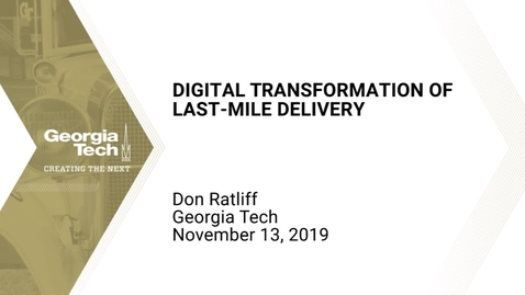 Thumbnail for entry Don Ratliff - Digital Transformation of Last-Mile Delivery