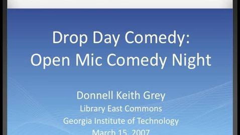 Thumbnail for entry Donnell Keith Grey - Drop Day Comedy - Open Mic Comedy Night