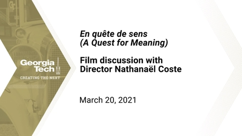 Thumbnail for entry En quête de sens (A Quest for Meaning) Film Discussion with Director Nathanaël Coste