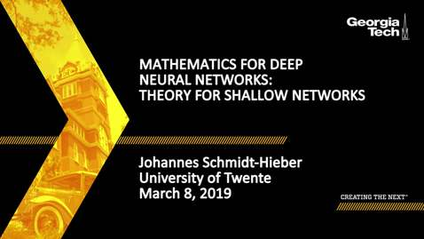 Thumbnail for entry Johannes Schmidt-Hieber - Mathematics for Deep Neural Networks : Theory for shallow networks (Lecture 2/5)