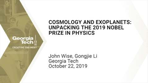 Thumbnail for entry John Wise, Gongjie Li - Cosmology and Exoplanets: Unpacking the 2019 Nobel Prize in Physics
