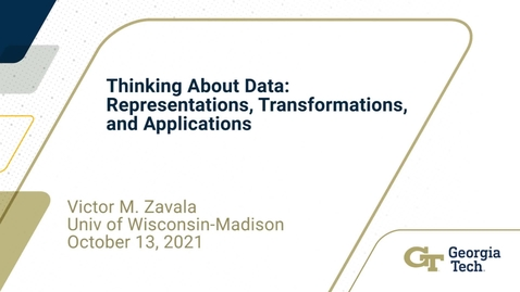 Thumbnail for entry Victor M. Zavala - Thinking About Data: Representations, Transformations, and Applications