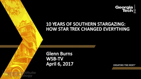 Thumbnail for entry 10 Years of Southern Stargazing: How Star Trek Changed Everything - Glenn Burns