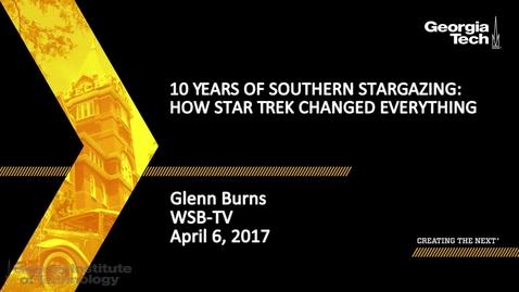 Thumbnail for entry 10 Years of Southern Stargazing: How Star Trek Changed Everything - Glenn Burns