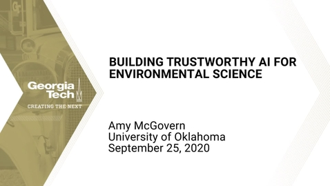 Thumbnail for entry Amy McGovern - Building Trustworthy AI for Environmental Science