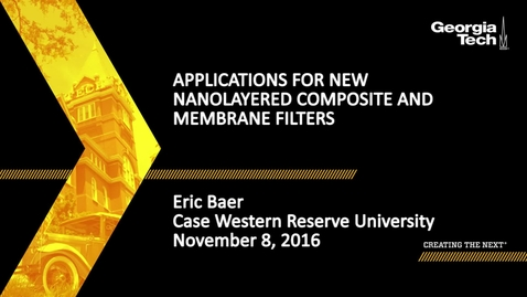 Thumbnail for entry Applications for New Nanolayered Composite and Membrane Filters - Eric Baer
