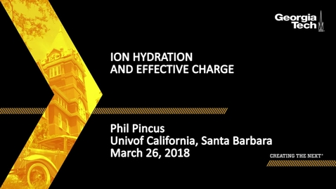 Thumbnail for entry Ion Hydration and Effective Charge - Phil Pincus
