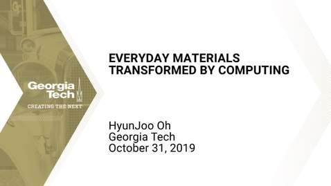 Thumbnail for entry HyunJoo Oh - Everyday Materials Transformed by Computing