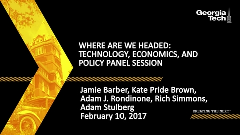 Thumbnail for entry Where Are We Headed: Technology, Economics, and Policy Panel Session - Jamie Barber, Kate Pride Brown, Adam J. Rondinone, Rich Simmons, Adam Stulberg
