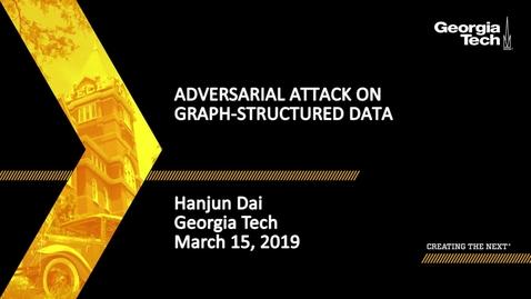 Thumbnail for entry Hanjun Dai - Adversarial Attack on Graph-Structured Data