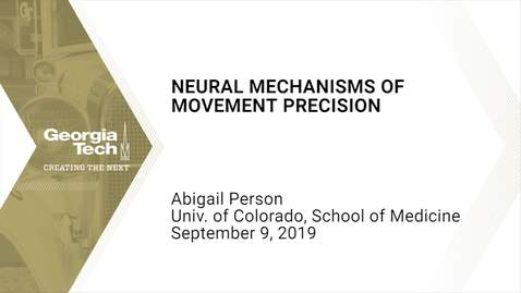 Thumbnail for entry Abigail Person - Neural Mechanisms of Movement Precision