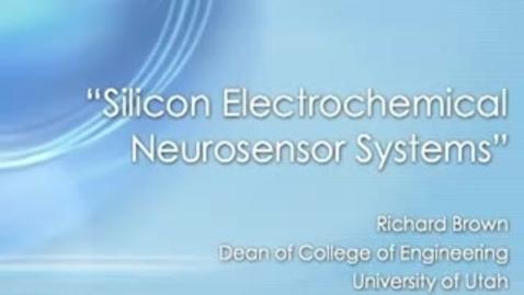 Thumbnail for entry Silicon Electrochemical Neurosensor Systems - Richard Brown