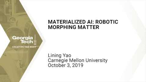 Thumbnail for entry Lining Yao - Materialized AI: Robotic Morphing Matter