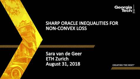 Thumbnail for entry Sara van de Geer - Sharp Oracle Inequalities for Non-Convex Loss