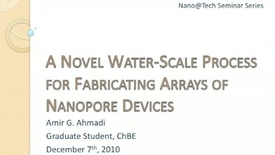 Thumbnail for entry A Novel Fabrication Method for Producing Arrays of Nanopores in Ultra-thin Membranes - Amir G. Ahmadi