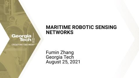 Thumbnail for entry Fumin Zhang - Maritime Robotic Sensing Networks