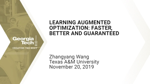 Thumbnail for entry Zhangyang Wang - Learning Augmented Optimization: Faster, Better and Guaranteed