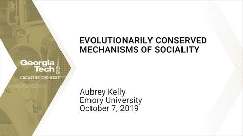 Thumbnail for entry Aubrey Kelly  - Evolutionarily Conserved Mechanisms of Sociality