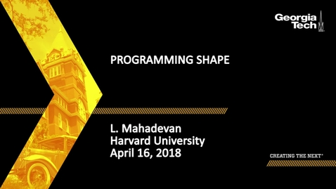 Thumbnail for entry Programming Shape - L. Mahadevan