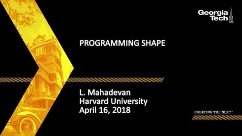 Thumbnail for entry Programming Shape - L. Mahadevan