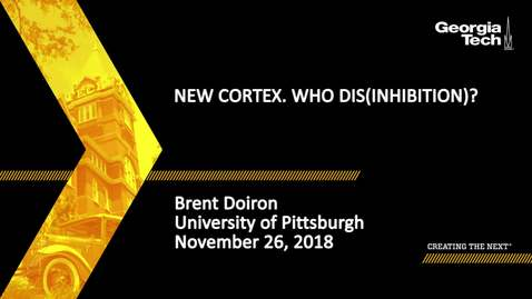 Thumbnail for entry Brent Doiron - New Cortex. Who dis(inhibition)?