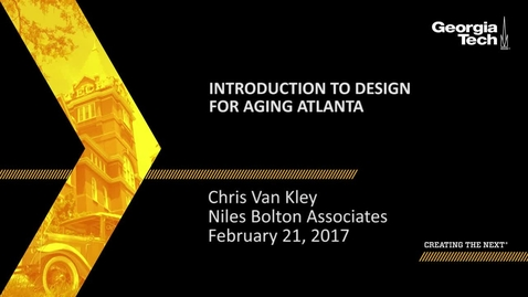 Thumbnail for entry Introduction to Design for Aging Atlanta - Chris Van Kley