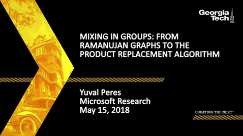 Thumbnail for entry Mixing in groups: From Ramanujan graphs to the product replacement algorithm - Yuval Peres